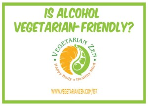 is alcohol vegetarian-friendly?