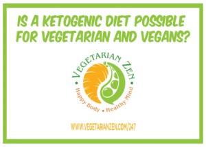 vegetarian zen podcast episode 247 - is a ketogenic diet possible for vegetarians and vegans?