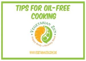 vegetarian zen podcast episode 248 - Tips for Oil-Free Cooking