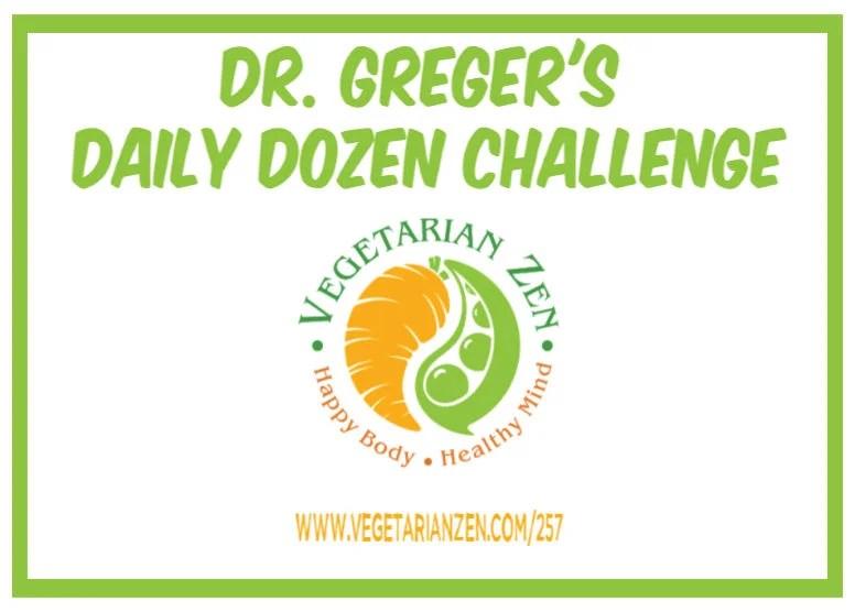 vegetarian zen podcast episode 257 - Dr. Greger's daily dozen challenge