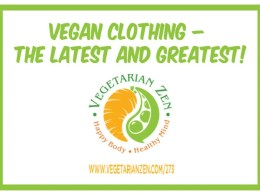 Vegetarian Zen podcast episode 273 - Vegan Clothing The Latest and Greatest!