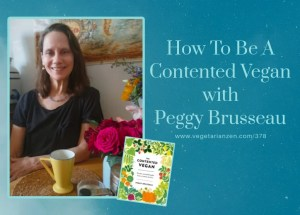 vegetarian zen podcast 378 peggy brusseau