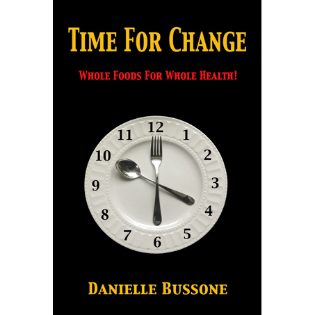 Danielle Bussone S Book Time For Change Whole Foods For Whole