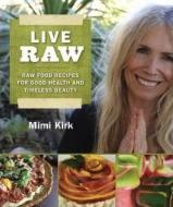 Live Raw by Mimi Kirk