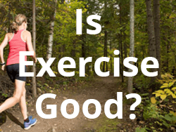 Is Exercise Good For You?