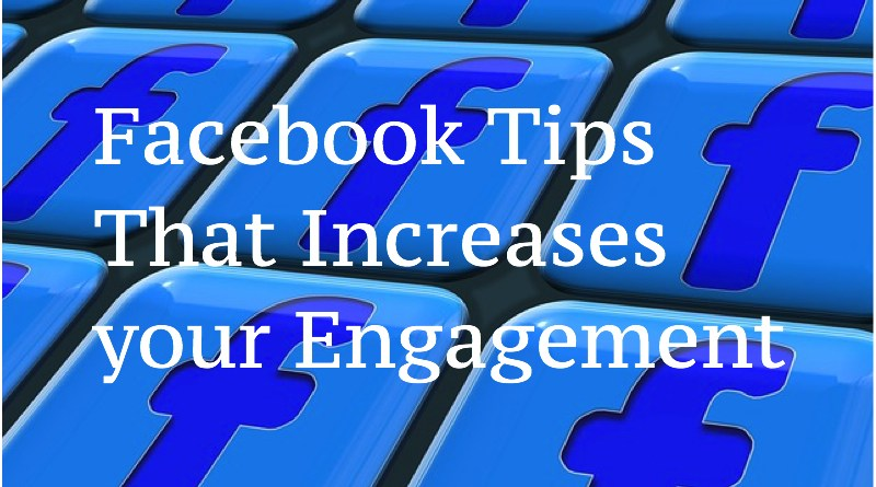 Facebook Tips That Increases your Engagement