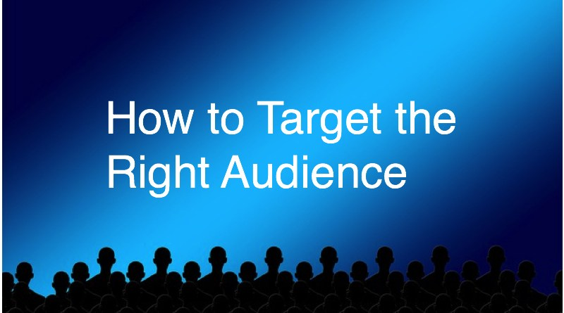 How to Target the Right Audience
