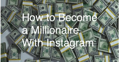 How to Become a Millionaire With Instagram