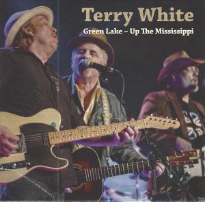 Terry White (Green Lake) - Up The Mississippi