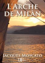 Ebook - Littérature - L'Arche de Milàn - Jacques Moscato