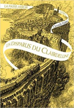 La Passe-Miroir - Les disparus du Clairedelune - Christelle Dabos (couverture)