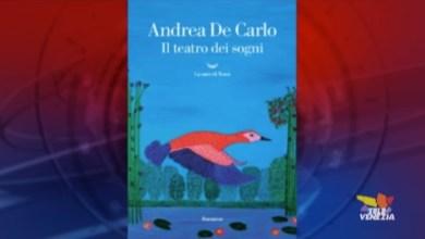 """Andrea De Carlo: """"Il teatro dei sogni"""". La presentazione di Sara Zanferrari"""
