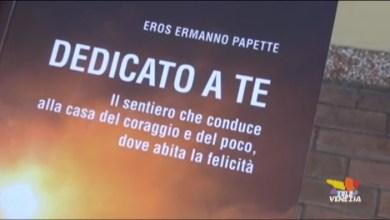 Eros Ermanno Papette: dedicato a te. In un libro l'arte di essere felici