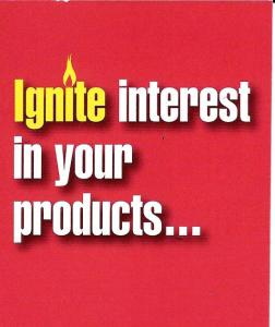 Ignite interest in your products