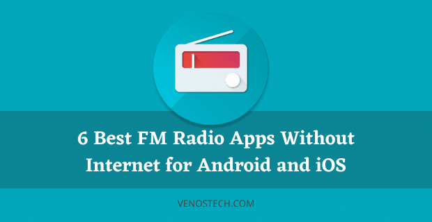 Best FM Radio Apps Without Internet for Android and iOS