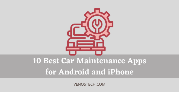 Best Car Maintenance Apps for Android and iPhone