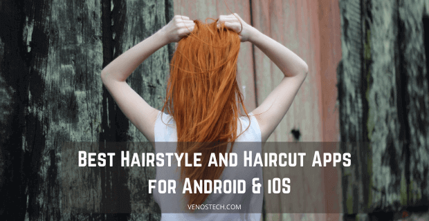 Hairstyle and Haircut Apps For Men and Women