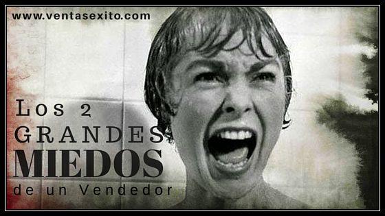 LOS 2 GRANDES MIEDOS DE UN VENDEDOR