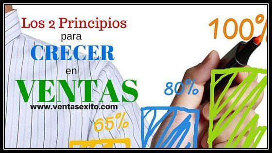 LOS 2 PRINCIPIOS PARA CRECER EN VENTAS.