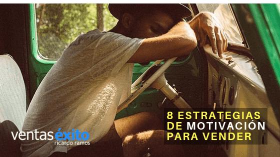 8 ESTRATEGIAS DE MOTIVACION PARA VENDER