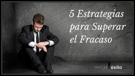 5 ESTRATEGIAS PARA SUPERAR EL FRACASO