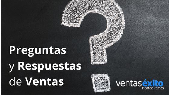 PREGUNTAS Y RESPUESTAS DE VENTAS, CON RICARDO RAMOS – SESIÓN #1