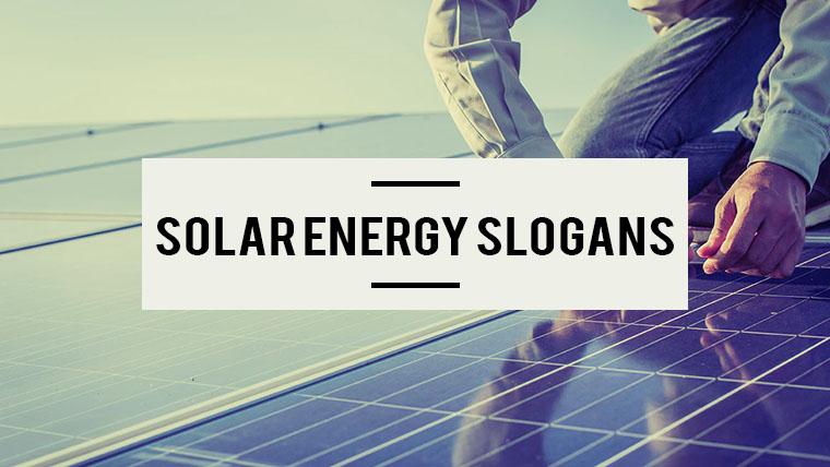 73 Good Solar Energy Slogans And Taglines Venture F0rth