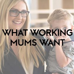 8-what-working-mums-want