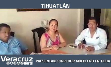 PRESENTAN CORREDOR MUEBLERO EN TIHUATLÁN