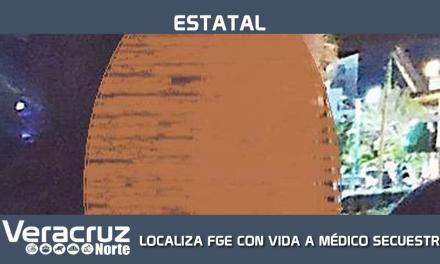 LOCALIZA FGE CON VIDA A MÉDICO SECUESTRADO