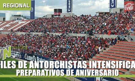 MILES DE ANTORCHISTAS INTENSIFICAN PREPARATIVOS