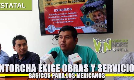 Antorcha exige obras y servicios básicos para los mexicanos