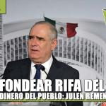 PARA FONDEAR RIFA DEL AVIÓN USAN DINERO DEL PUEBLO:  JULEN REMENTERIA