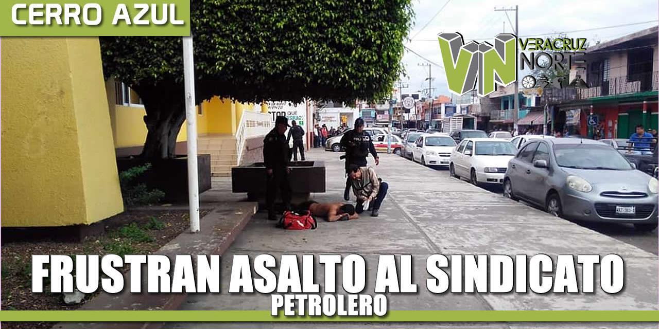 Frustran Asalto en el Sindicato Petrolero