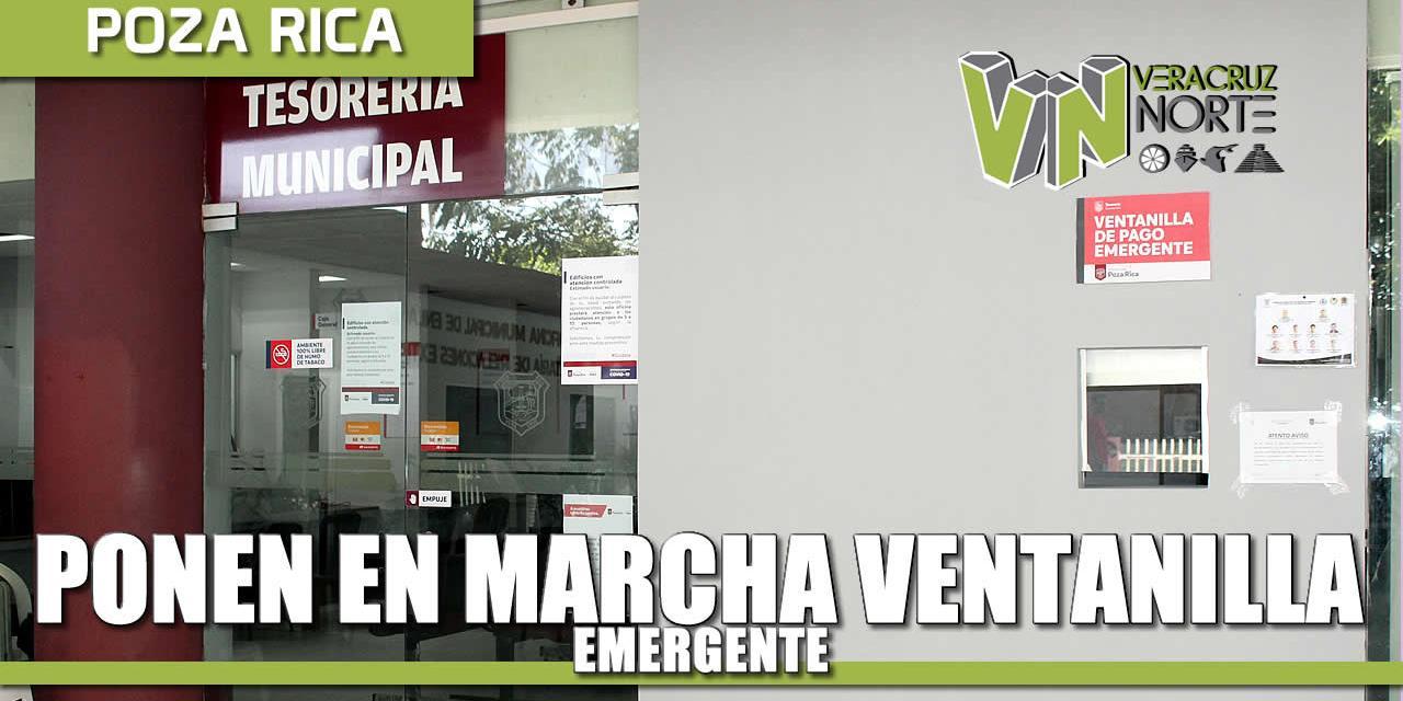 Gobierno de Poza Rica pone en operación Ventanilla Emergente, para atención a causantes