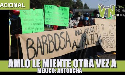 AMLO le miente, una vez más, a México: Antorcha