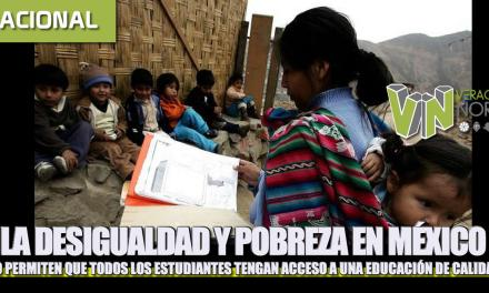 LA DESIGUALDAD Y POBREZA EN MÉXICO NO PERMITEN QUE TODOS LOS ESTUDIANTES TENGAN ACCESO A UNA EDUCACIÓN DE CALIDAD