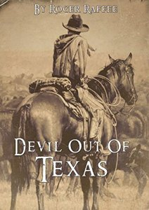 Devil Out Of Texas By Roger Rafee