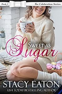 Sweet As Sugar by Stacy Eaton
