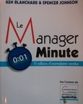 Le Manager Minute (Ken Blanchard & Spencer Johnson).