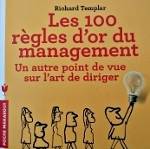 Les 100 règles d'or du management (Richard Templar).