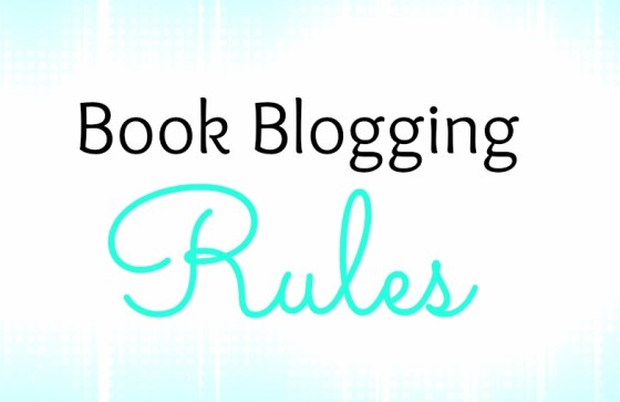 Book Blogging Rules