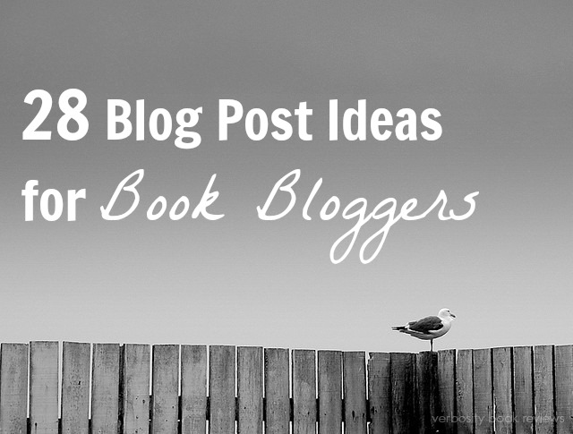 28 Blog Post Ideas for Book Bloggers