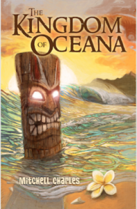 Kingdom of Oceana by Mitchell Charles: Character-Driven Hawaiian Fantasy Adventure