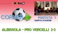 Corner 2018/2019, Albissola – Pro Vercelli 2-3