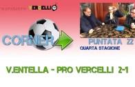 Corner 2018/2019, Virtus Entella – Pro Vercelli 2-1