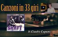 """Canzoni in 33 giri – puntata 24 – """"Shaft"""" di Isaac Hayes"""