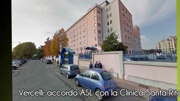Vercelli: accordo tra ASL e Clinica Santa Rita per i tanti afflussi di questo periodo