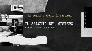 """Salotto del Mistero: """"La veglia a caccia di fantasmi"""" di Gian Luca Marino"""