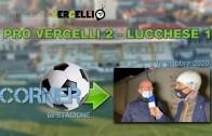 CORNER, 6a stagione: Pro Vercelli – Lucchese 2-1